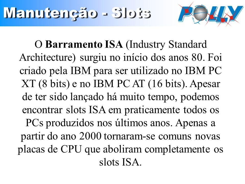 O Barramento ISA (Industry Standard Architecture) surgiu no início dos anos 80. Foi criado pela IBM para ser utilizado no IBM PC XT (8 bits) e no IBM