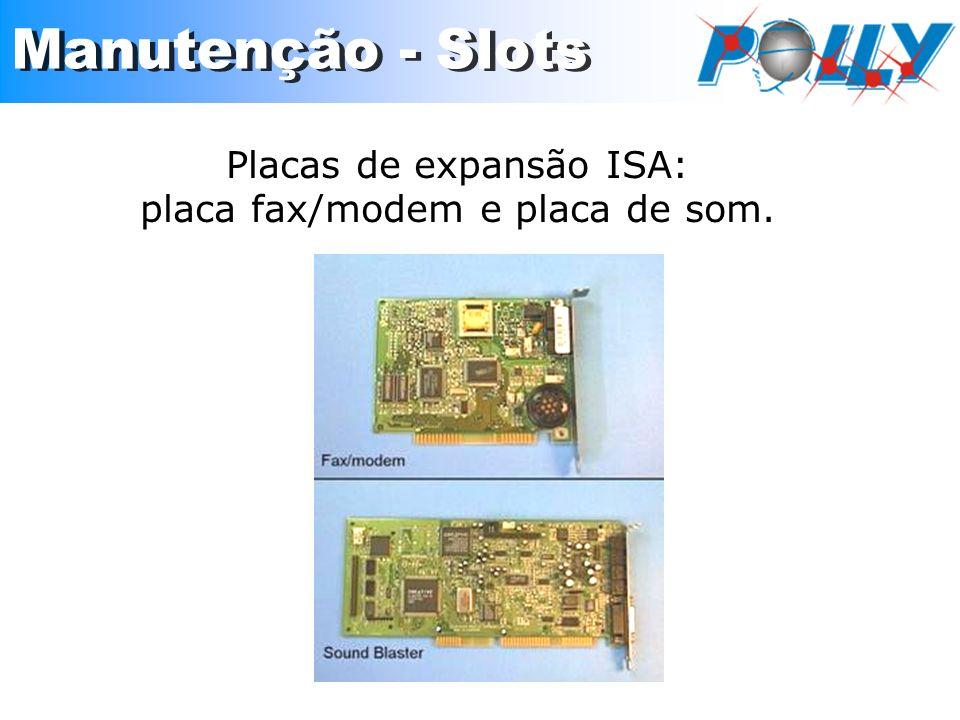 Placas de expansão ISA: placa fax/modem e placa de som.