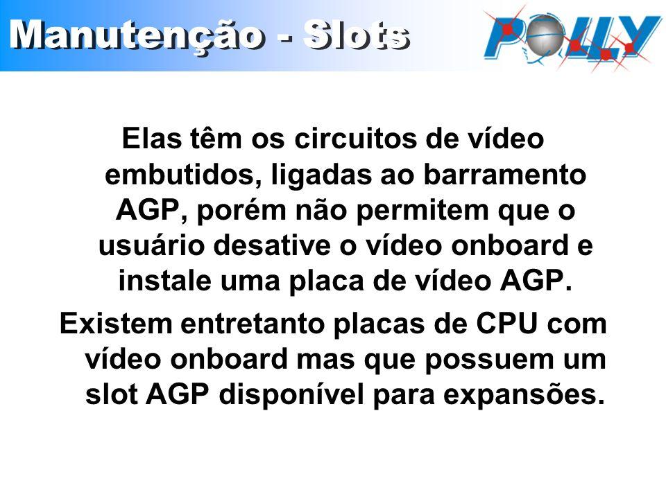 Elas têm os circuitos de vídeo embutidos, ligadas ao barramento AGP, porém não permitem que o usuário desative o vídeo onboard e instale uma placa de
