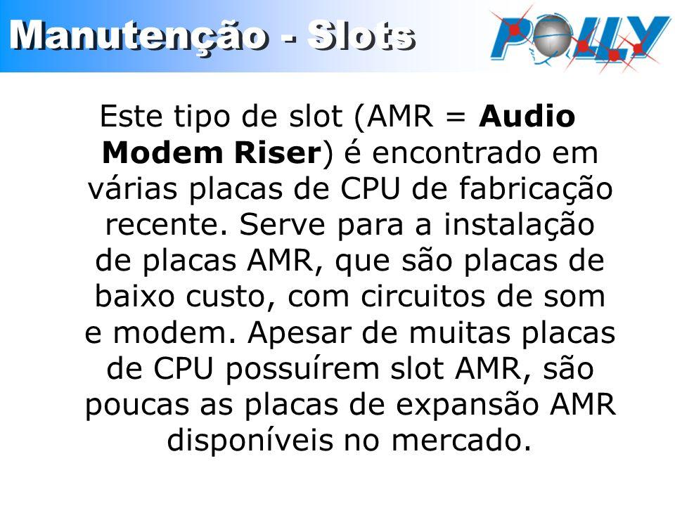 Este tipo de slot (AMR = Audio Modem Riser) é encontrado em várias placas de CPU de fabricação recente. Serve para a instalação de placas AMR, que são