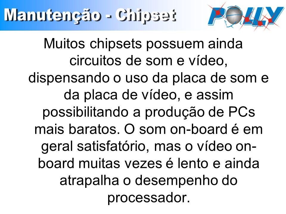 Muitos chipsets possuem ainda circuitos de som e vídeo, dispensando o uso da placa de som e da placa de vídeo, e assim possibilitando a produção de PC