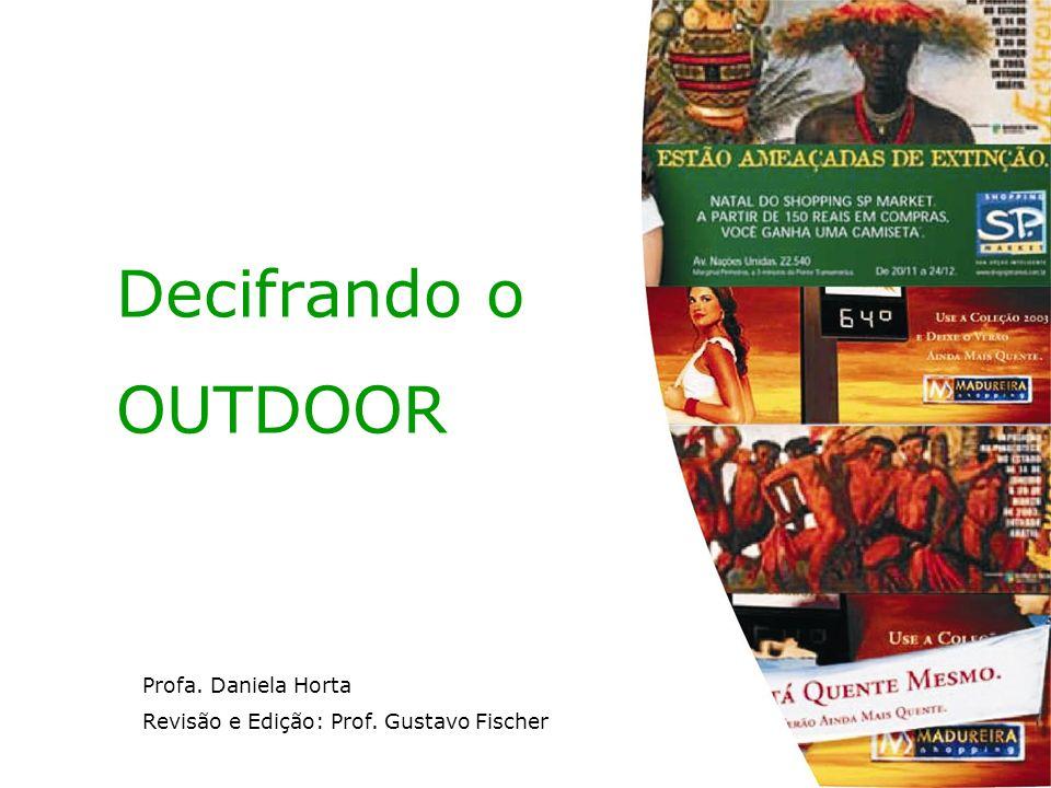 Decifrando o OUTDOOR Profa. Daniela Horta Revisão e Edição: Prof. Gustavo Fischer