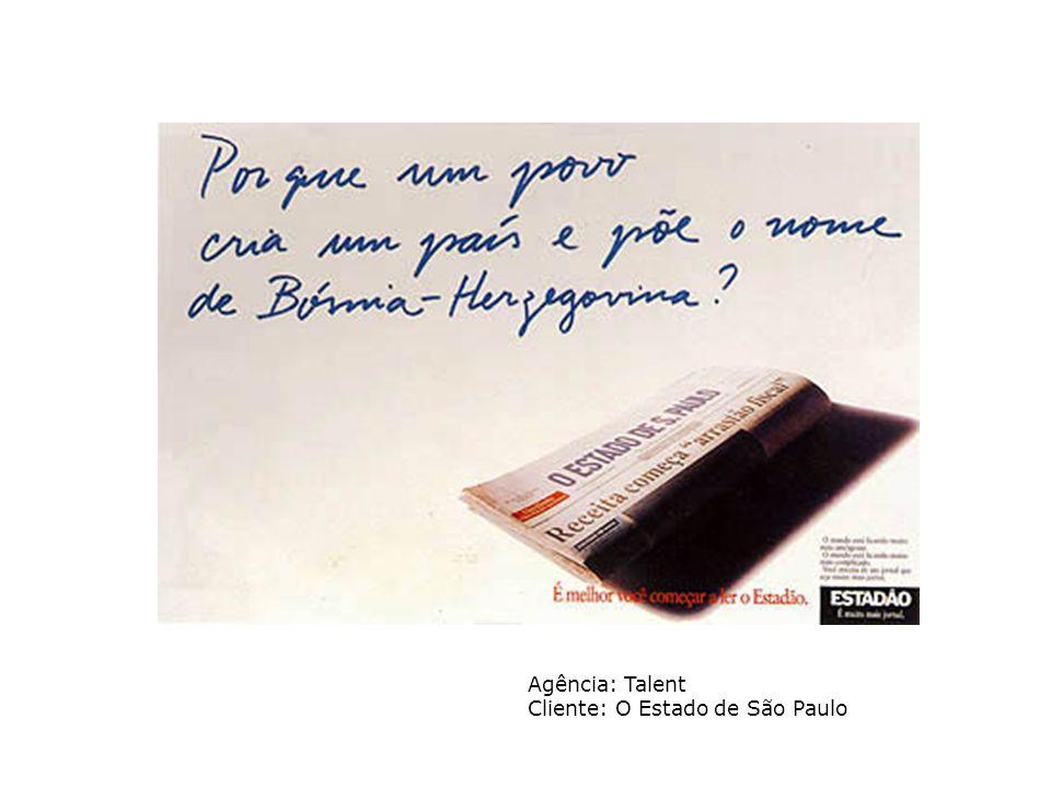 Agência: Talent Cliente: O Estado de São Paulo