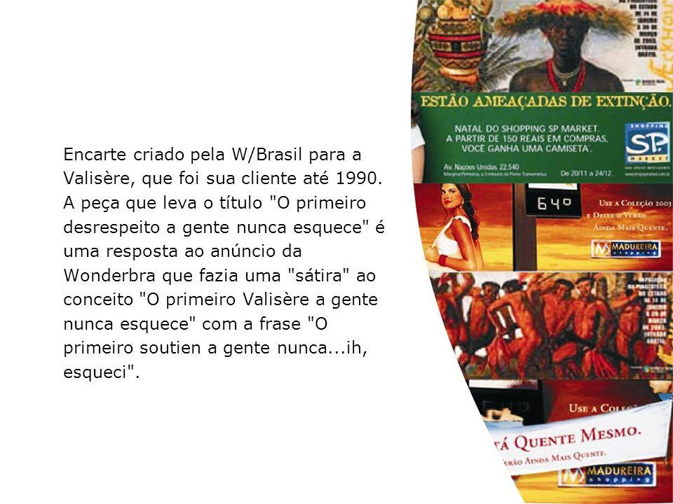 Encarte criado pela W/Brasil para a Valisère, que foi sua cliente até 1990. A peça que leva o título