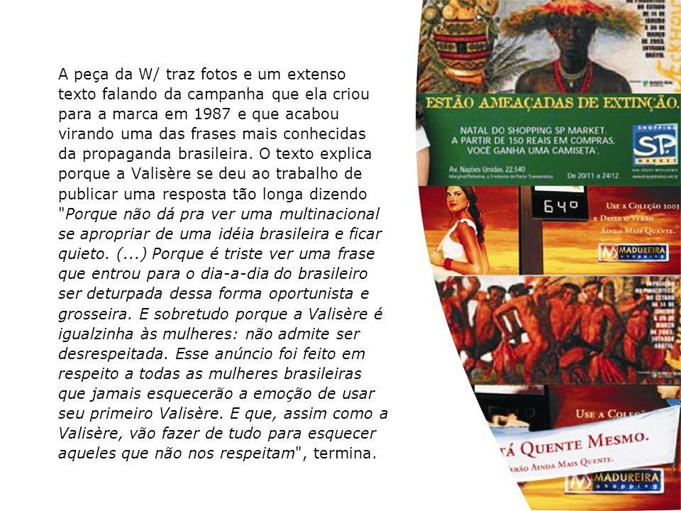 A peça da W/ traz fotos e um extenso texto falando da campanha que ela criou para a marca em 1987 e que acabou virando uma das frases mais conhecidas da propaganda brasileira.