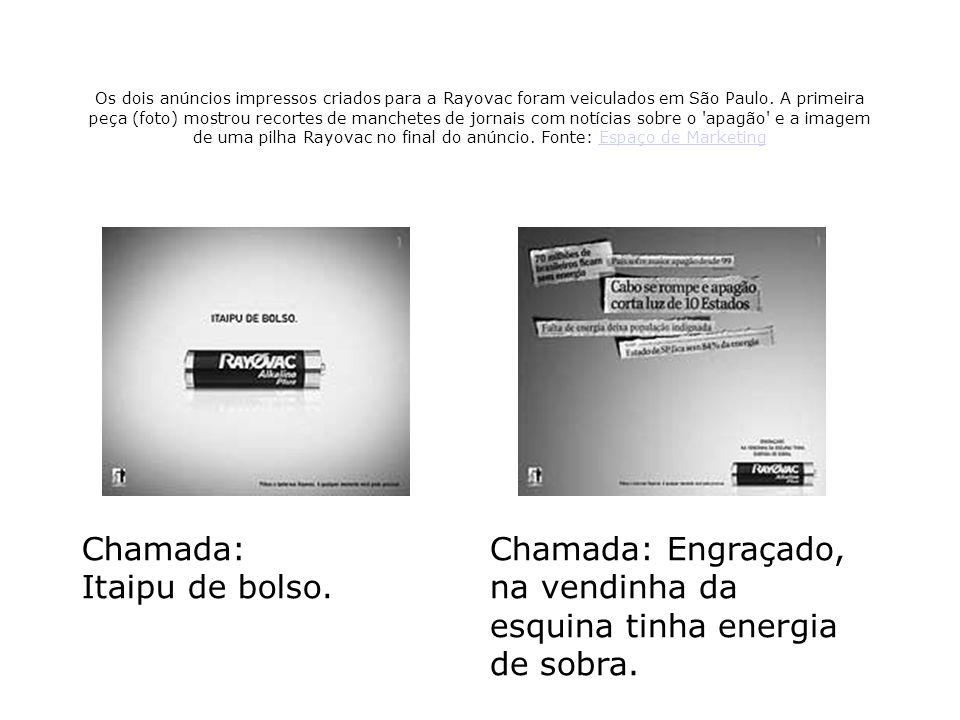 Os dois anúncios impressos criados para a Rayovac foram veiculados em São Paulo. A primeira peça (foto) mostrou recortes de manchetes de jornais com n