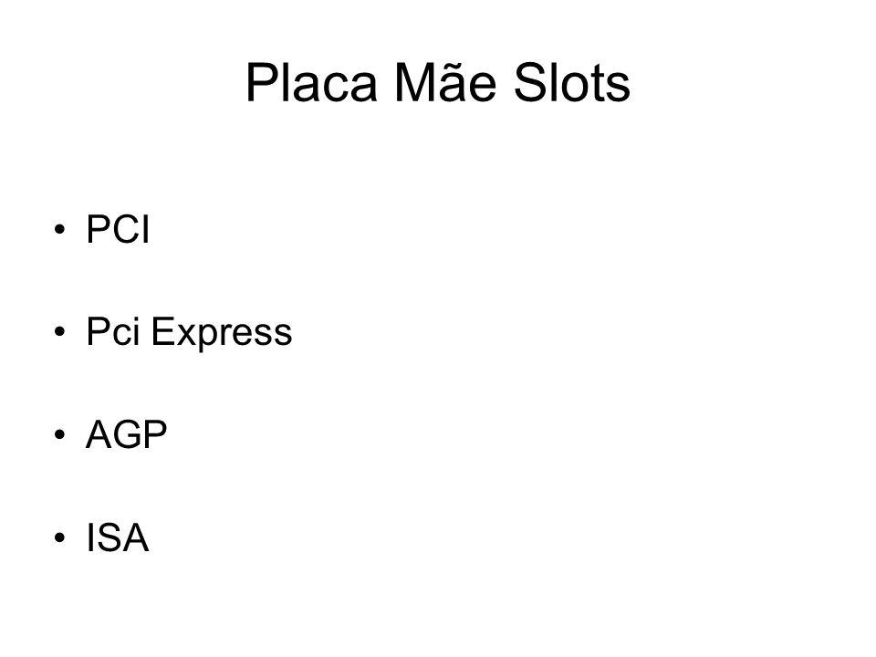 Placa Mãe Slots PCI Pci Express AGP ISA