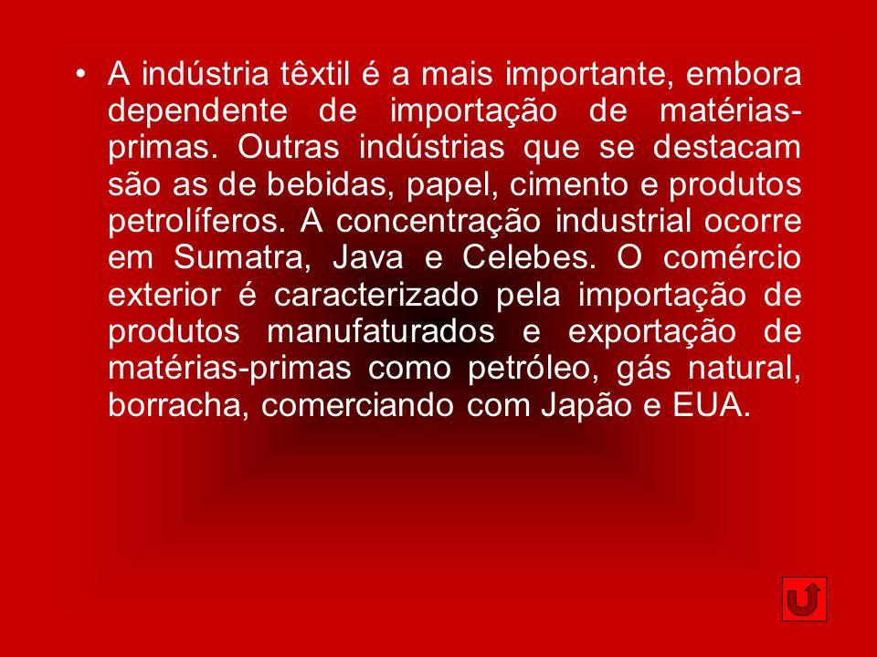 A indústria têxtil é a mais importante, embora dependente de importação de matérias- primas. Outras indústrias que se destacam são as de bebidas, pape