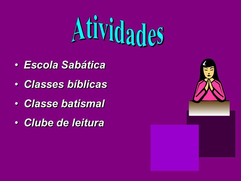 Escola Sabática Classes bíblicas Classe batismal Clube de leitura Escola Sabática Classes bíblicas Classe batismal Clube de leitura