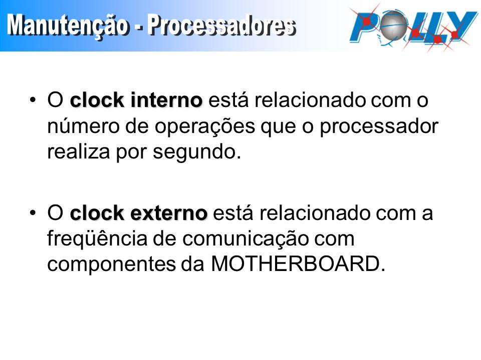 clock internoO clock interno está relacionado com o número de operações que o processador realiza por segundo.