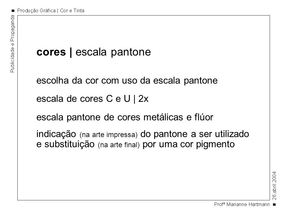 cores | escala pantone escolha da cor com uso da escala pantone escala de cores C e U | 2x escala pantone de cores metálicas e flúor indicação (na art