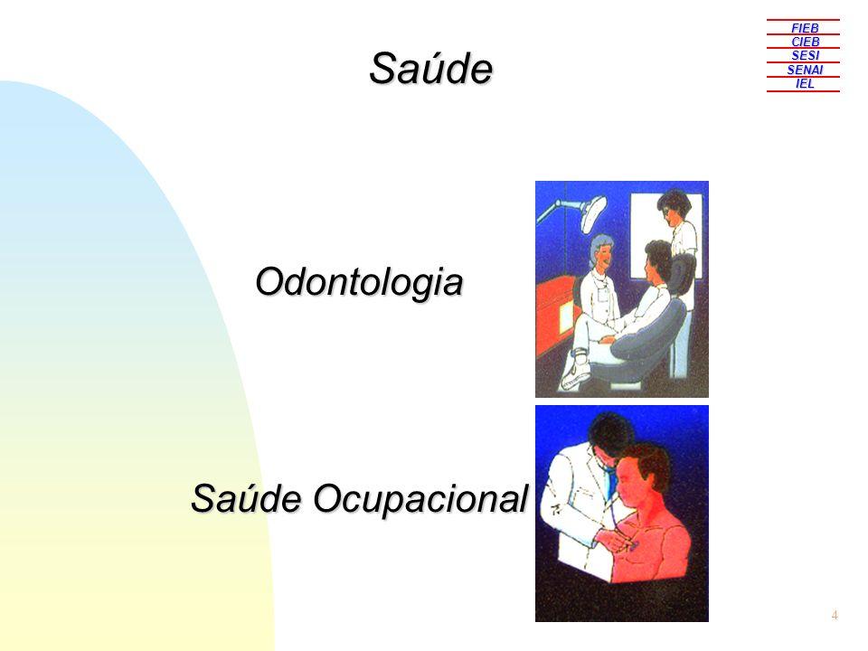 4 Odontologia Saúde Ocupacional Saúde FIEBCIEBSESISENAIIEL