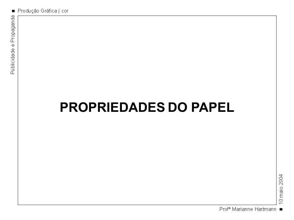 PROPRIEDADES DO PAPEL