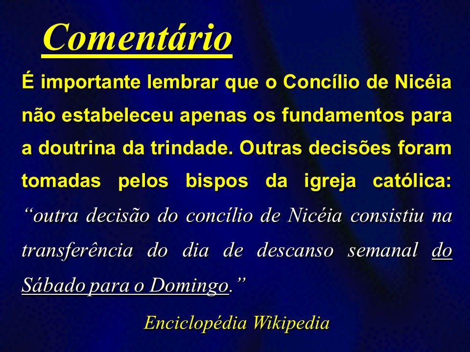 É importante lembrar que o Concílio de Nicéia não estabeleceu apenas os fundamentos para a doutrina da trindade. Outras decisões foram tomadas pelos b