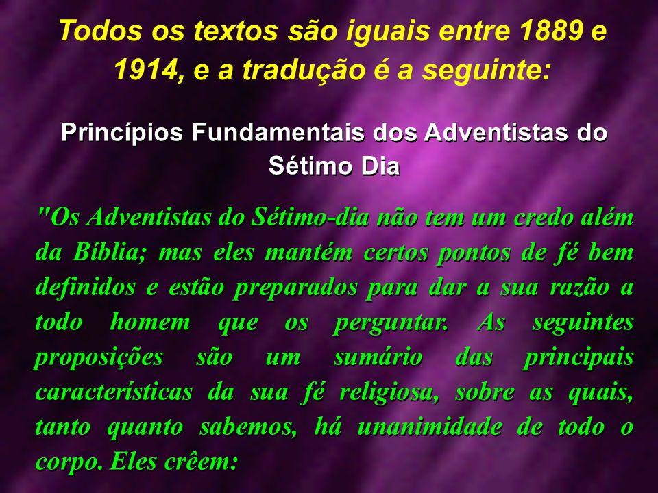 Todos os textos são iguais entre 1889 e 1914, e a tradução é a seguinte: Princípios Fundamentais dos Adventistas do Sétimo Dia
