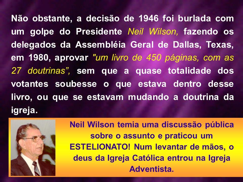 Não obstante, a decisão de 1946 foi burlada com um golpe do Presidente Neil Wilson, fazendo os delegados da Assembléia Geral de Dallas, Texas, em 1980