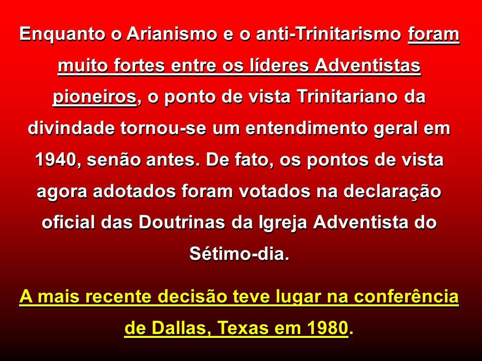 Enquanto o Arianismo e o anti-Trinitarismo foram muito fortes entre os líderes Adventistas pioneiros, o ponto de vista Trinitariano da divindade torno
