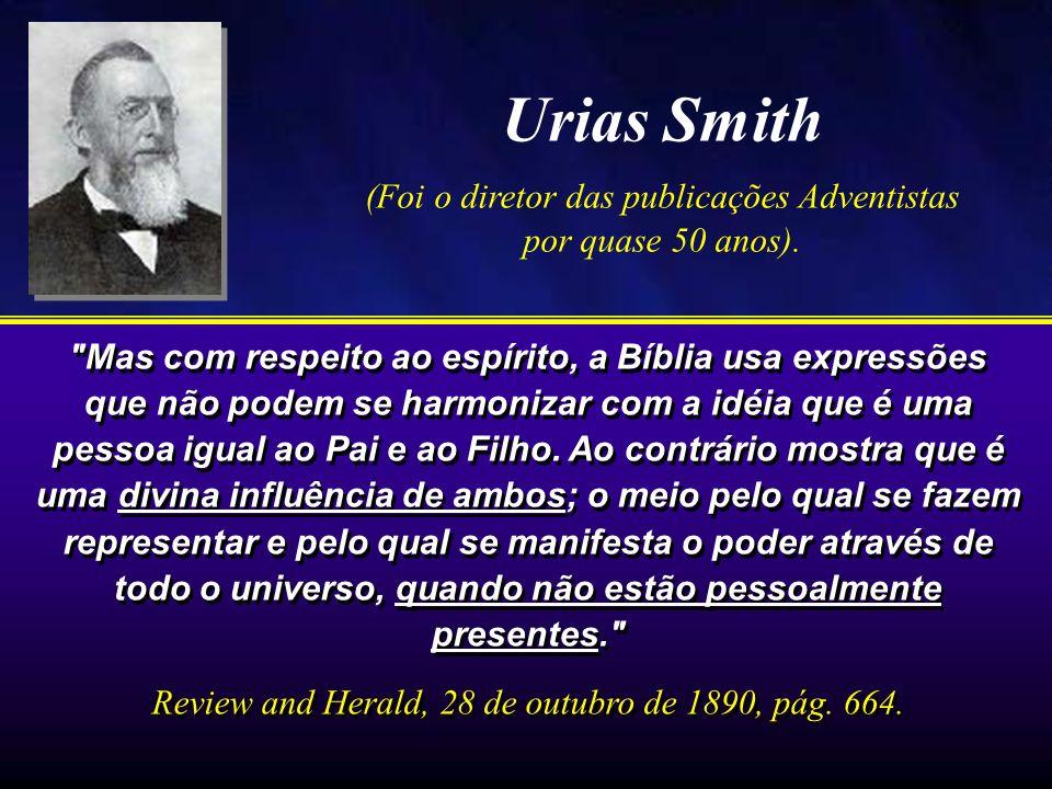 Urias Smith (Foi o diretor das publicações Adventistas por quase 50 anos).