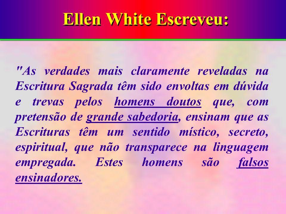 Ellen White Escreveu: