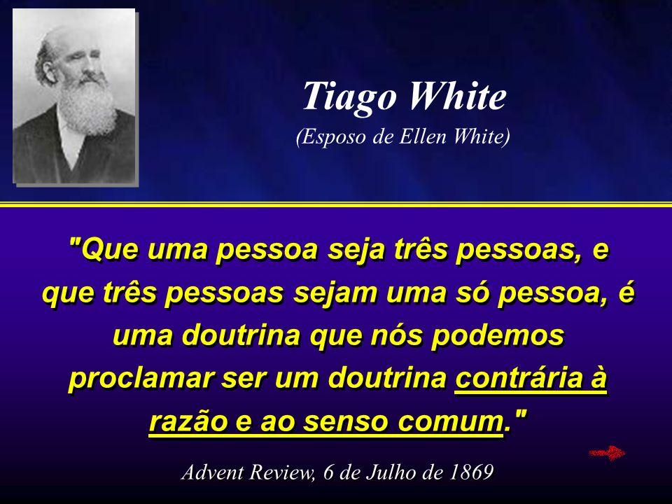 Tiago White (Esposo de Ellen White)