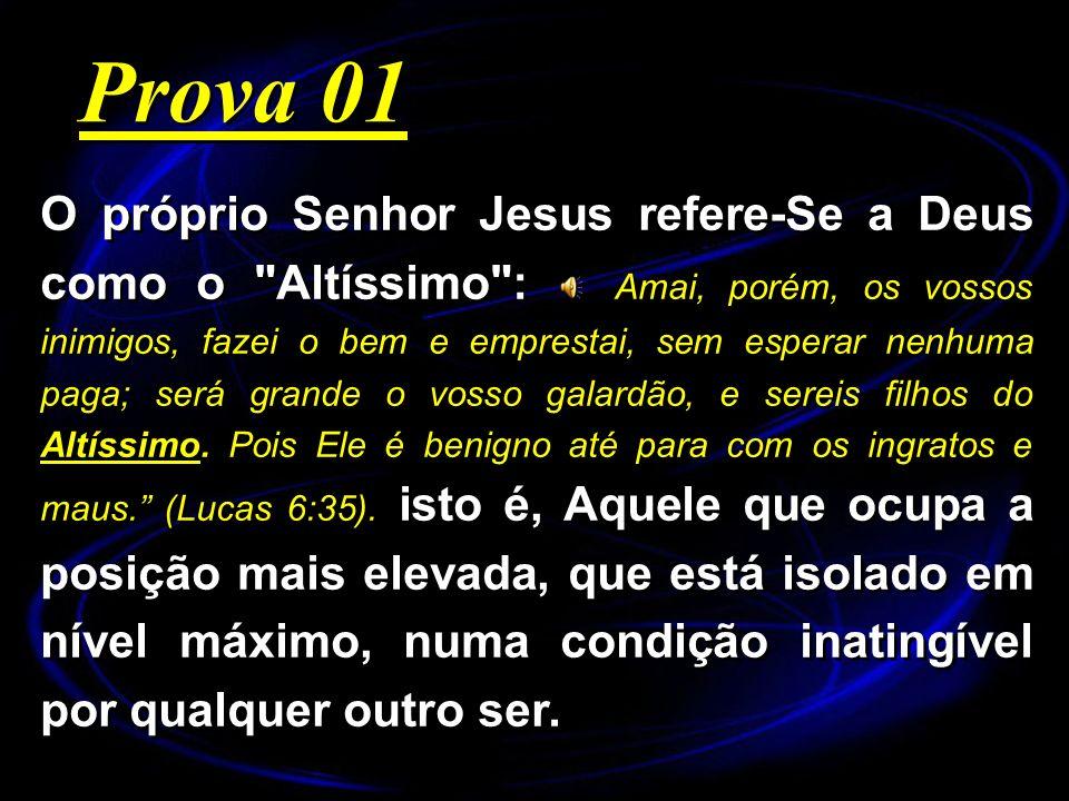O próprio Senhor Jesus refere-Se a Deus como o
