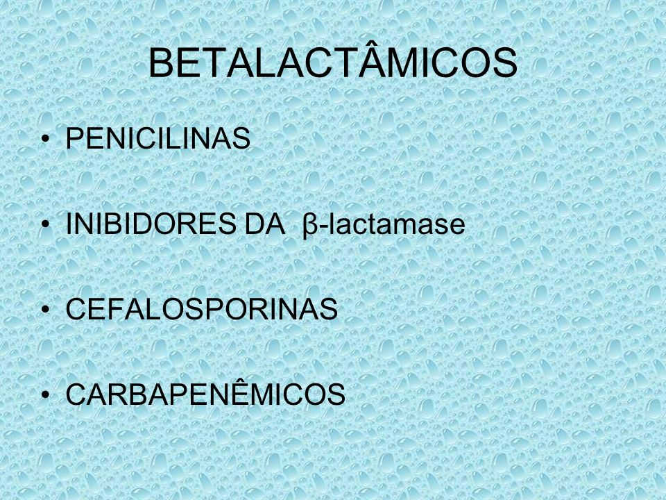 MECANISMO DE AÇÃO PRESENÇA DE ANEL BETALACTÂMICO LIGAÇÃO AS PBP´s DA MEMBRANA PLASMÁTICA DAS BACTERIAS INIBIÇÃO DA SINTESE DA PAREDE BACTERIANA OSMÓLISE