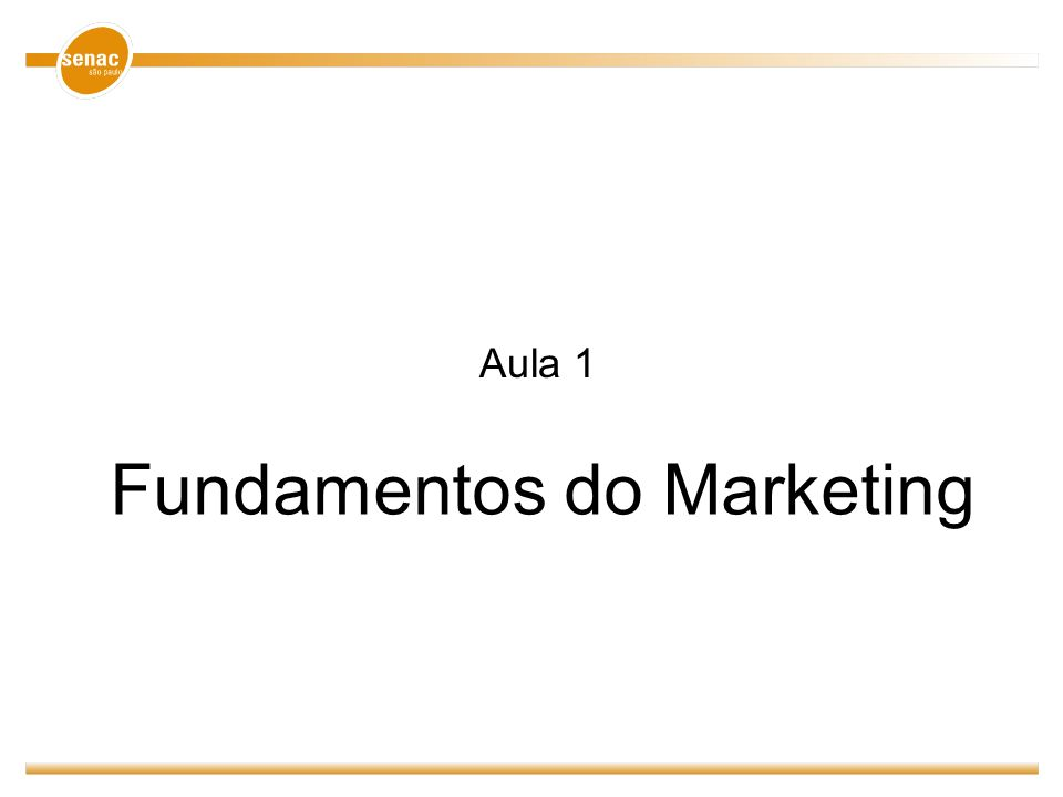 Fundamentos do Marketing Aula 1