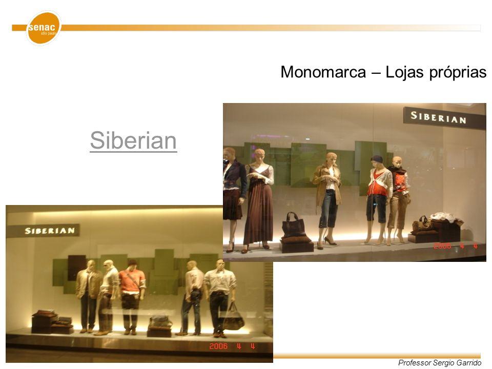 Professor Sergio Garrido Siberian Monomarca – Lojas próprias