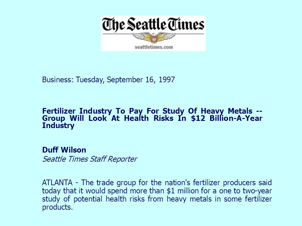 Business: Tuesday, September 16, 1997 Fertilizer Industry To Pay For Study Of Heavy Metals -- Group Will Look At Health Risks In $12 Billion-A-Year In