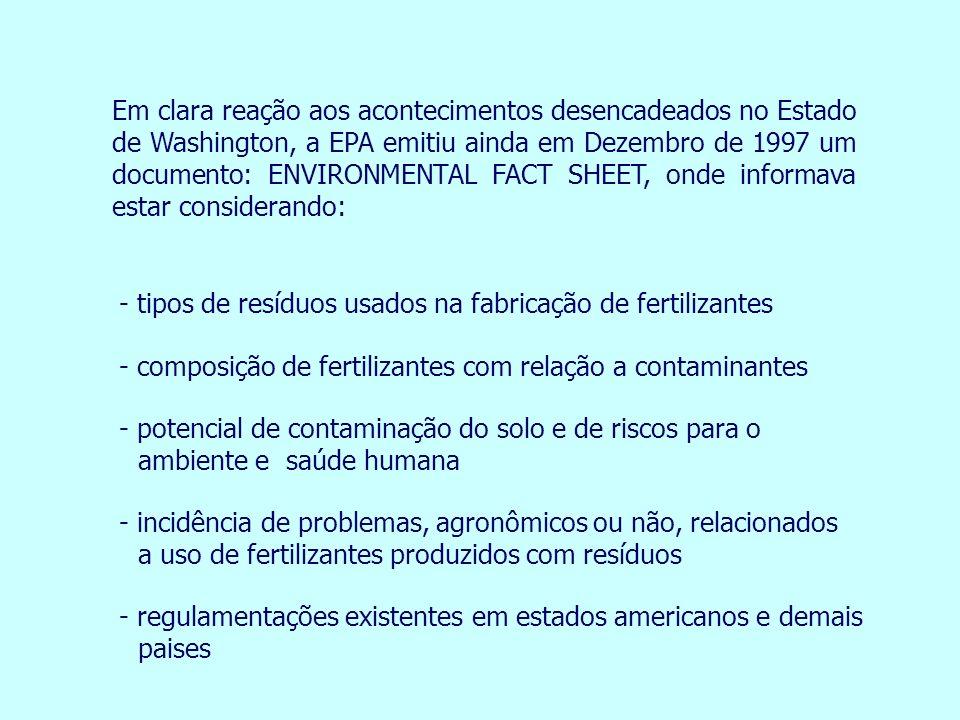 Em clara reação aos acontecimentos desencadeados no Estado de Washington, a EPA emitiu ainda em Dezembro de 1997 um documento: ENVIRONMENTAL FACT SHEE