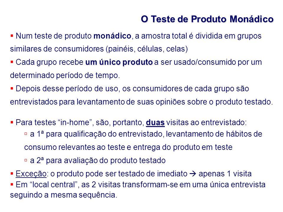 O Teste de Produto Monádico Num teste de produto monádico, a amostra total é dividida em grupos similares de consumidores (painéis, células, celas) um