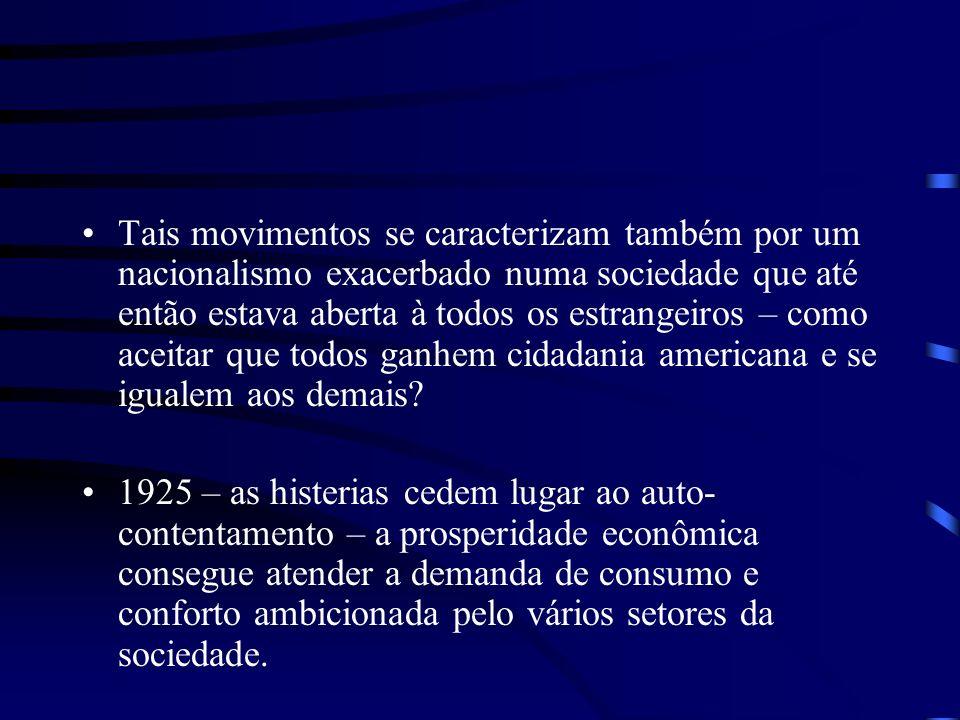 Tais movimentos se caracterizam também por um nacionalismo exacerbado numa sociedade que até então estava aberta à todos os estrangeiros – como aceita