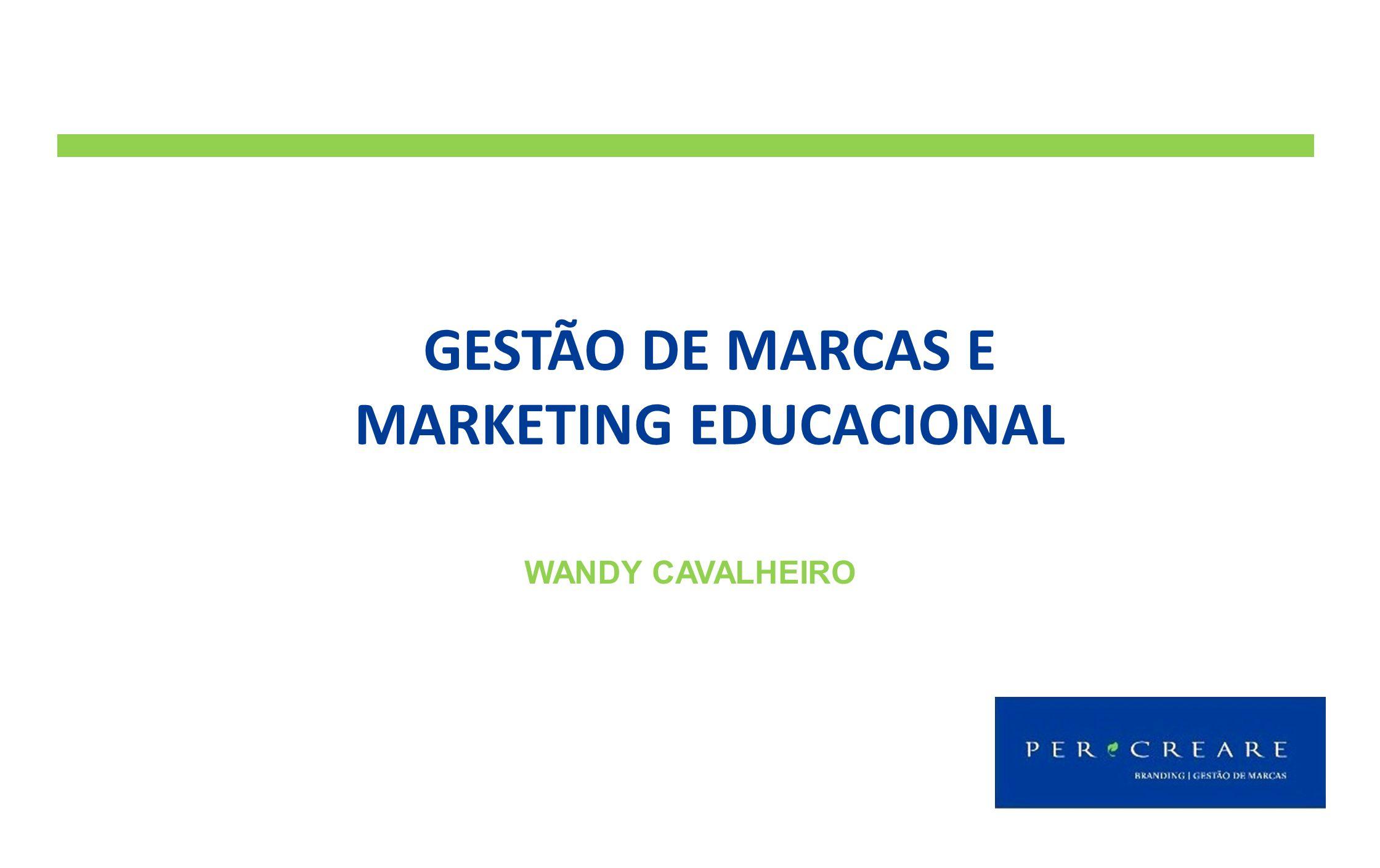 WANDY CAVALHEIRO GESTÃO DE MARCAS E MARKETING EDUCACIONAL