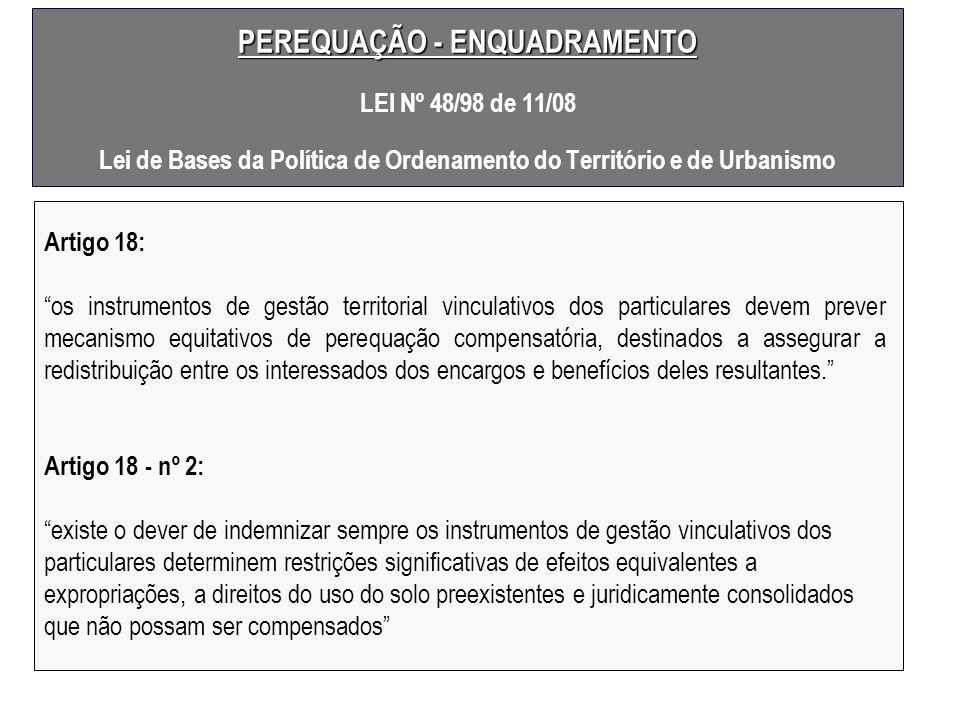 Artigo 18: os instrumentos de gestão territorial vinculativos dos particulares devem prever mecanismo equitativos de perequação compensatória, destina