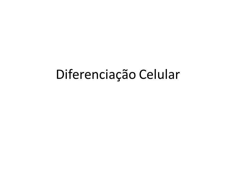 Diferenciação Celular