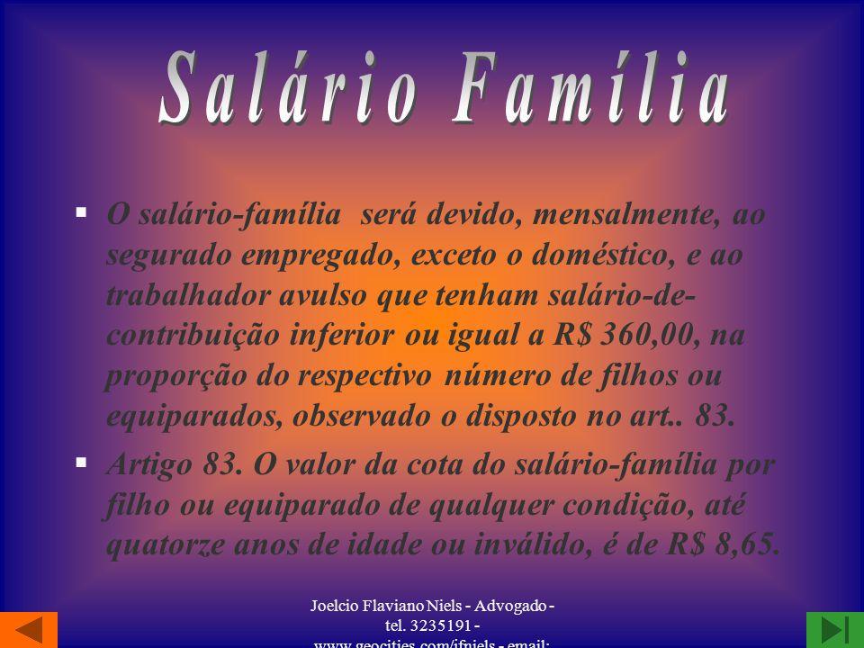 Joelcio Flaviano Niels - Advogado - tel. 3235191 - www.geocities.com/jfniels - email: jfniels@yahoo.com §O segurado deverá comprovar, além do tempo de
