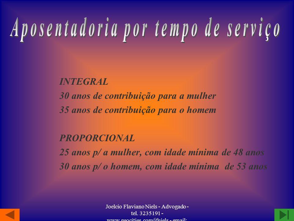 Joelcio Flaviano Niels - Advogado - tel. 3235191 - www.geocities.com/jfniels - email: jfniels@yahoo.com Pensão por morte e auxílio reclusão