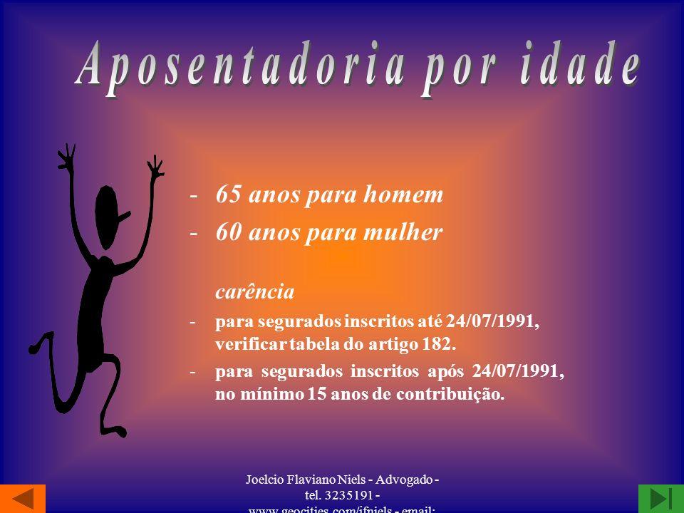 Joelcio Flaviano Niels - Advogado - tel. 3235191 - www.geocities.com/jfniels - email: jfniels@yahoo.com INTEGRAL 30 anos de contribuição para a mulher
