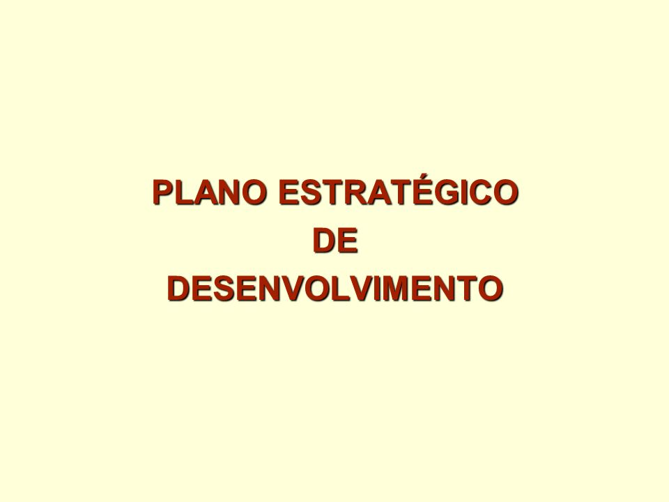 PLANO ESTRATÉGICO DEDESENVOLVIMENTO
