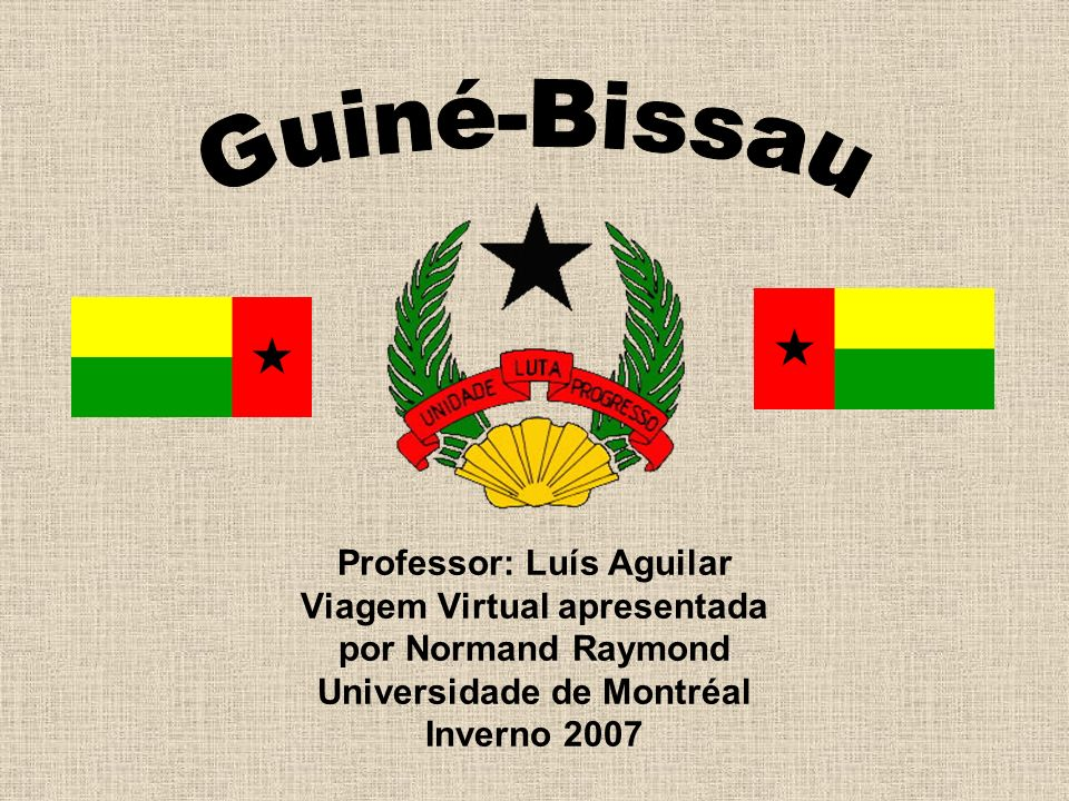 Professor: Luís Aguilar Viagem Virtual apresentada por Normand Raymond Universidade de Montréal Inverno 2007