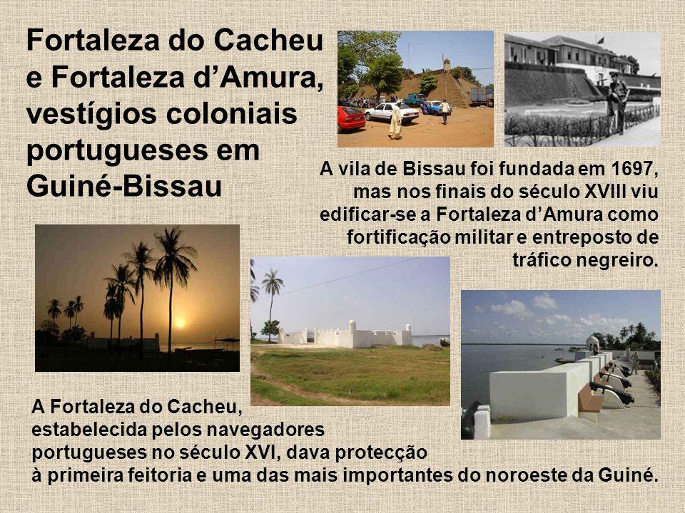 Fortaleza do Cacheu e Fortaleza dAmura, vestígios coloniais portugueses em Guiné-Bissau A vila de Bissau foi fundada em 1697, mas nos finais do século XVIII viu edificar-se a Fortaleza dAmura como fortificação militar e entreposto de tráfico negreiro.