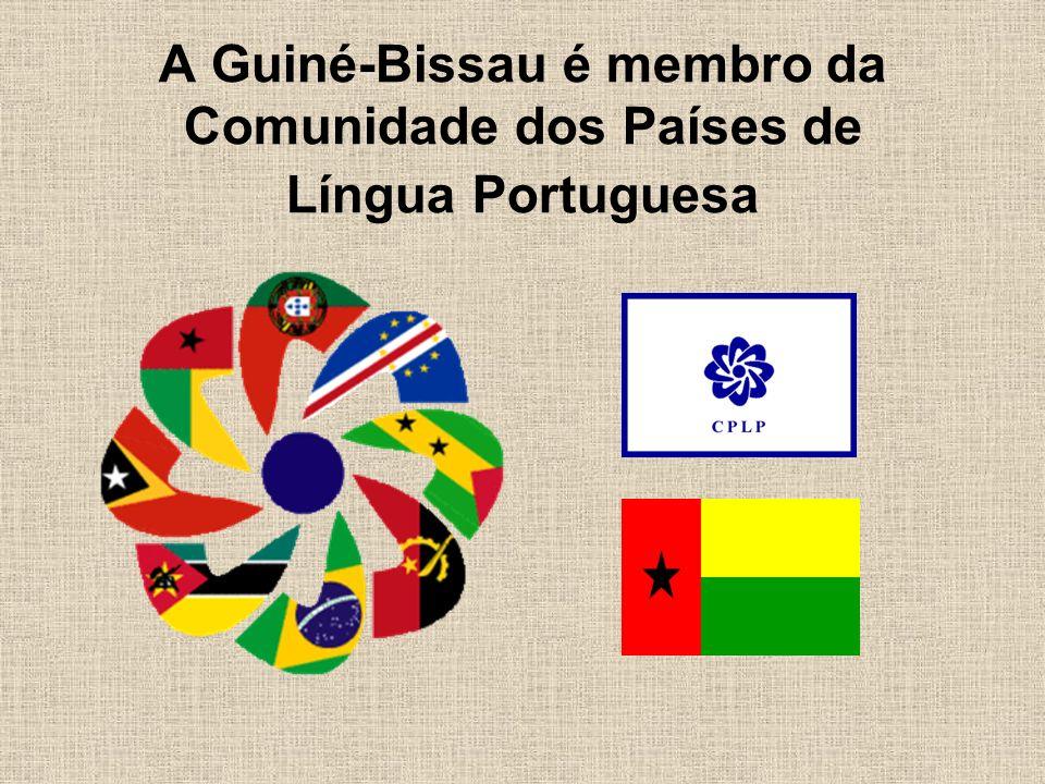 A Guiné-Bissau é membro da Comunidade dos Países de Língua Portuguesa