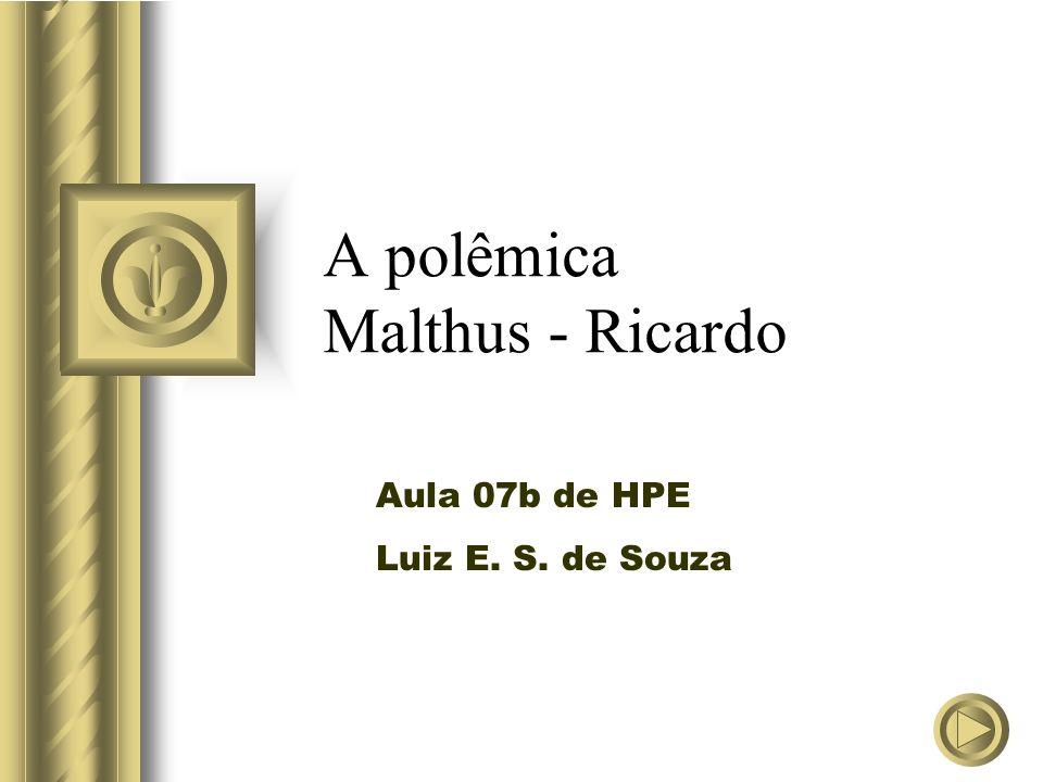 A polêmica Malthus - Ricardo Aula 07b de HPE Luiz E. S. de Souza