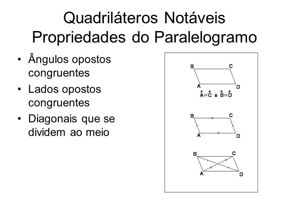 Quadriláteros Notáveis Propriedades Específicas Retângulos: diagonais congruentes Losango: diagonais perpendiculares Quadrado: diagonais congruentes e perpendiculares