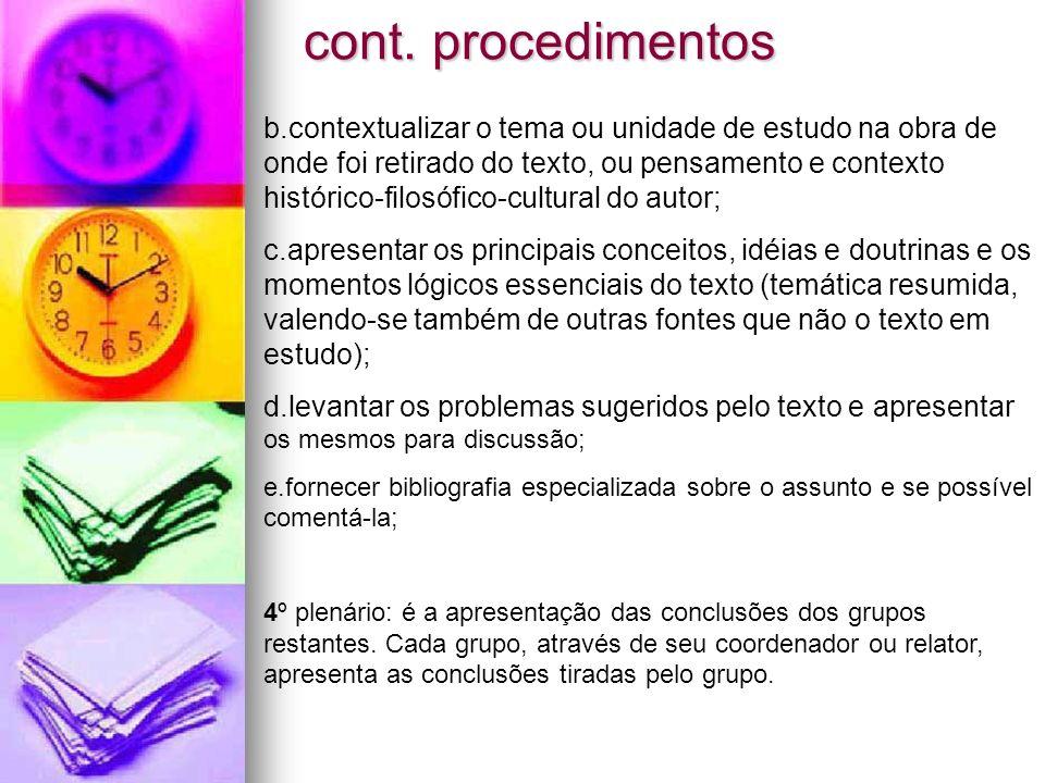 cont. procedimentos cont. procedimentos b.contextualizar o tema ou unidade de estudo na obra de onde foi retirado do texto, ou pensamento e contexto h