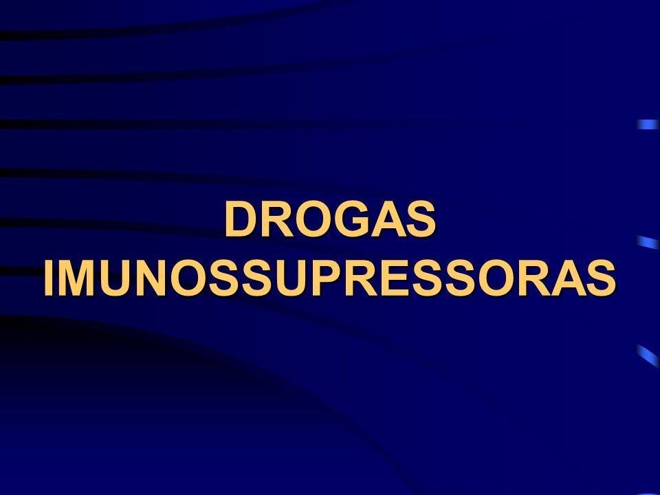 DROGAS IMUNOSSUPRESSORAS