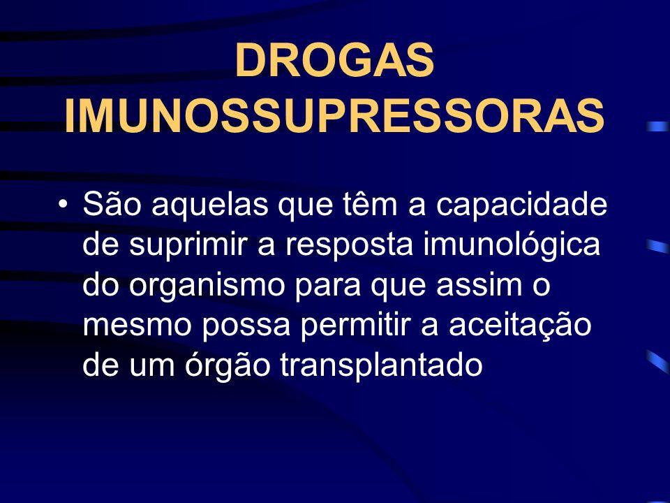 São aquelas que têm a capacidade de suprimir a resposta imunológica do organismo para que assim o mesmo possa permitir a aceitação de um órgão transpl