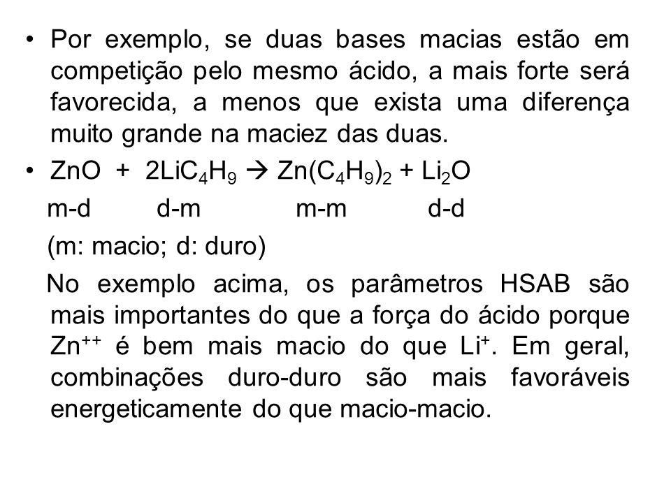Por exemplo, se duas bases macias estão em competição pelo mesmo ácido, a mais forte será favorecida, a menos que exista uma diferença muito grande na