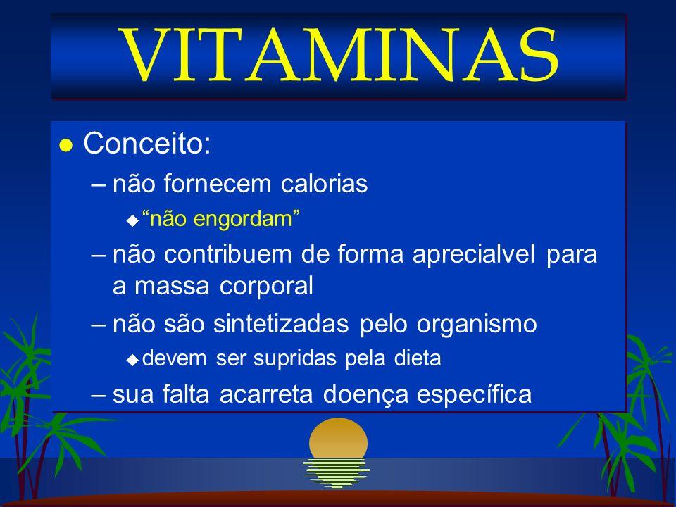 l Classificação: –vitaminas lipossolúveis u vitamina A u vitamina D u vitamina E u vitamina K –vitaminas hidrosolúveis u complexo B u vitamina C l Classificação: –vitaminas lipossolúveis u vitamina A u vitamina D u vitamina E u vitamina K –vitaminas hidrosolúveis u complexo B u vitamina C VITAMINAS