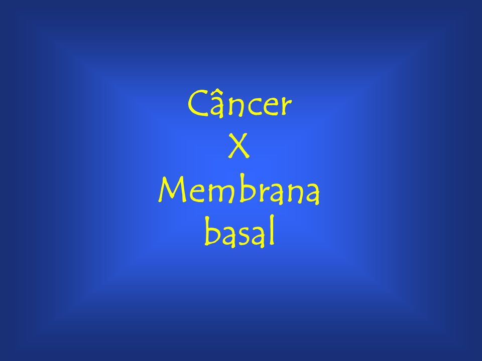 Câncer X Membrana basal